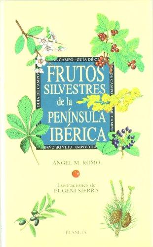 Frutos silvestres de la península Ibérica por Ángel M. Romo