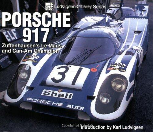 Porsche 917: Zuffenhausen's Le Mans and Can-Am Champion (Ludvigsen Library) (Ludvigsen Library Series) por Karl Ludvigsen