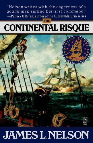 The Continental Risque (Revolution at Sea Saga #3) by James L. Nelson (1998-08-01)