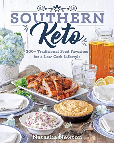Southern Keto: 100+ Traditional Food Favorites for a Low-Carb Lifestyle (English Edition)