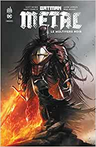 Batman Metal : Le Multivers Noir tome 1    Broché – Illustré, 30 octobre 2020