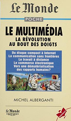 Le multimdia: La rvolution au bout des doigts