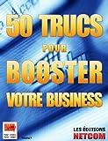 Telecharger Livres 50 Trucs pour Booster votre Business Trucs et Astuces t 7 (PDF,EPUB,MOBI) gratuits en Francaise