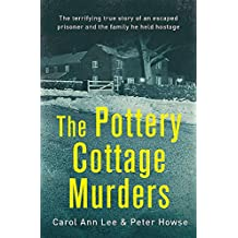 The Pottery Cottage Murders: The first-hand account of a family held hostage