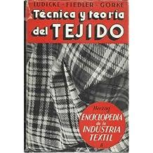TÉCNICA Y TEORÍA DEL TEJIDO. Fabricación de tejidos, cintas y pasamanería