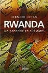 Rwanda : un g�nocide en questions