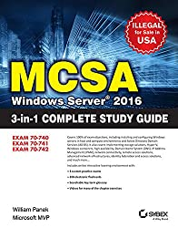Mcsa Windows Server 2016 3-In-1 Complete Study Guide: Exam 70-740, Exam 70-741, Exam 70-742