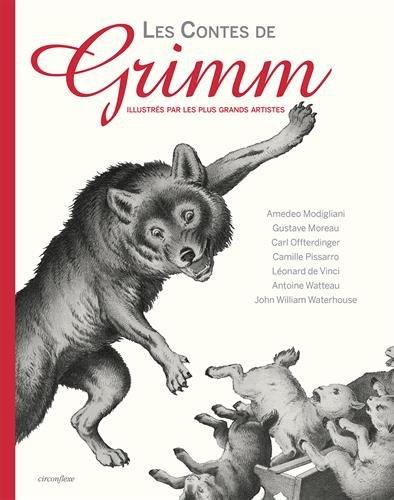 Les Contes de Grimm, illustrés par les plus grands artistes par Jakob et Wilhelm Grimm