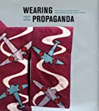 Wearing Propaganda: Textiles on the Home Front in Japan, Britain, and the United States: Textiles in Japan, Britain and the United States, 1931-1945 ... in the Decorative Arts, Design and Culture) by Jacqueline M Atkins (9-Dec-2005) Hardcover