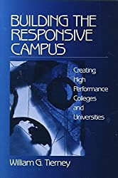 [(Building the Responsive Campus : Creating High Performance Colleges and Universities)] [By (author) William G. Tierney] published on (April, 1999)