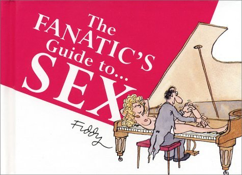 The Fanatic's Guide to Sex by Roland Fiddy (1995-08-06)