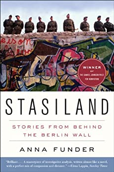 Stasiland: Stories from Behind the Berlin Wall by [Funder, Anna]