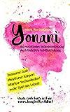 Yonani: Das revolutionäre Beckenbodentraining durch tantrische Selbstbefriedigung