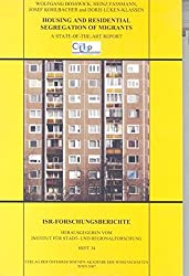 Housing and residential segregation of migrants: A state-of-the-art report (ISR-Forschungsberichte)