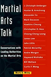 Martial Arts Talk: Conversations with Leading Authorities on the Martial Arts by Mark V. Wiley (2000-02-02)