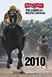 The American Racing Manual 2010: The Official Encyclopedia of Thoroughbred Racing