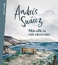 Más allá de mis canciones par Andrés Suárez