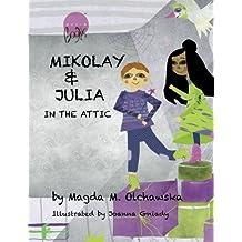 Mikolay & Julia In The Attic by Mrs Magda M Olchawska (2011-11-15)
