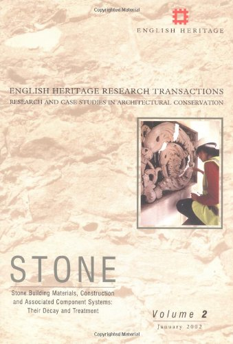 Stone: Stone Building Materials, Construction and Associated Component Systems - Their Decay and Treatment This Volume in the: Stone Builing ... Heritage Research Transactions , Vol 2)