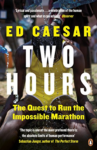 Two Hours: The Quest to Run the Impossible Marathon por Ed Caesar