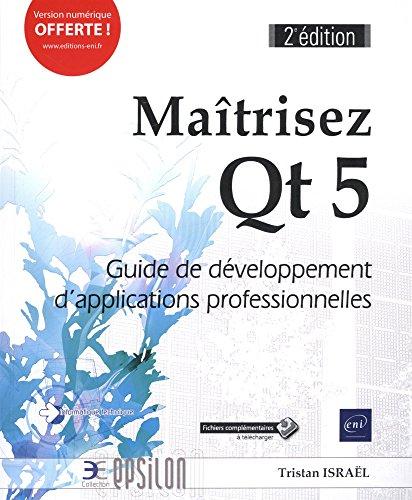 Maîtrisez Qt 5 - Guide de développement d'applications professionnelles (2e édition) par Tristan ISRAËL
