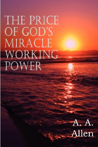 The Price of God's Miracle Working Power