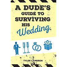 A Dude's Guide to Surviving His Wedding