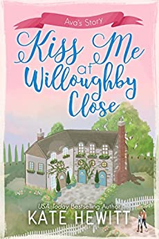 Kiss Me at Willoughby Close (Willoughby Close Series Book 4) (English Edition) de [Hewitt, Kate]