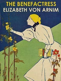 THE BENEFACTRESS (illustrated) by [von Arnim, Elizabeth]