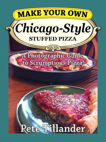Make Your Own Chicago-Style Stuffed Pizza (English Edition) Chicago Style Pizza