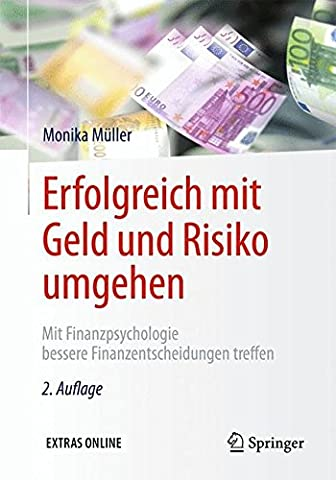 Erfolgreich mit Geld und Risiko umgehen: Mit Finanzpsychologie bessere Finanzentscheidungen treffen