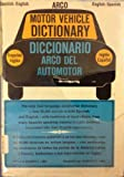 Arco motor vehicle dictionary: Diccionario Arco del automotor
