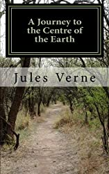 A Journey to the Centre of the Earth by Jules Verne (2011-06-30)
