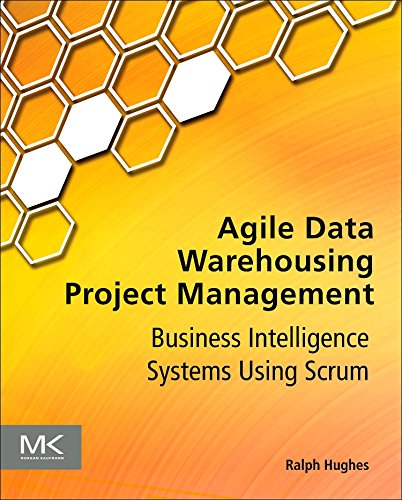 Agile Data Warehousing Project Management: Business Intelligence Systems Using Scrum