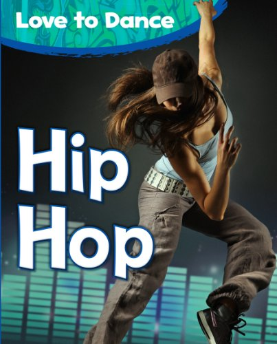 Hip Hop (Love to Dance) por Angela Royston