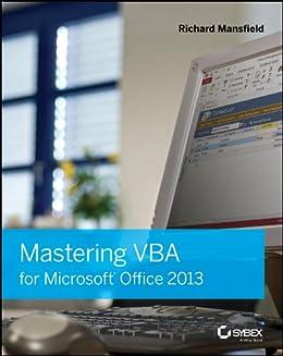 Mastering VBA for Microsoft Office 2013 von [Mansfield, Richard]