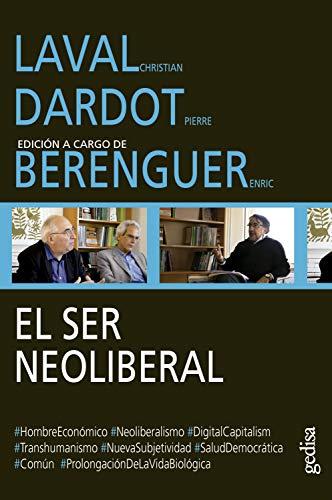 El ser neoliberal: Edición a cargo de Enric Berenguer (Diálogos nº 304104) de