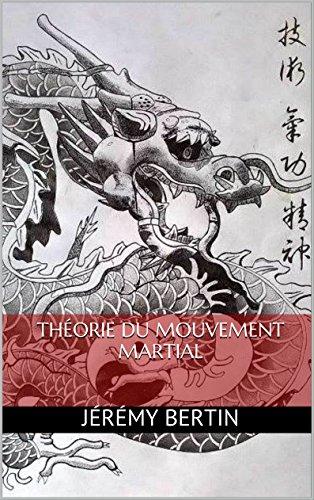 Livre gratuits en ligne Théorie du mouvement martial pdf epub