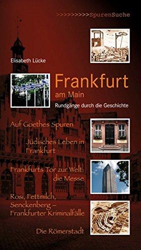 Frankfurt am Main: Rundgänge durch die Geschichte