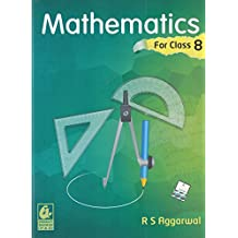 Mathematics for Class 8 by R S Aggarwal (2018-19 Session)