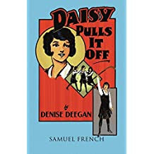 Daisy Pulls It Off (Acting Edition) by Denise Deegan (1-Jan-1985) Paperback