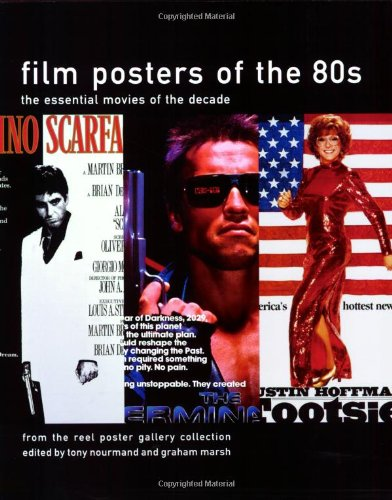 Film Posters of the 80s: From The Reel Poster Gallery Collection (Film Posters of the Decade)