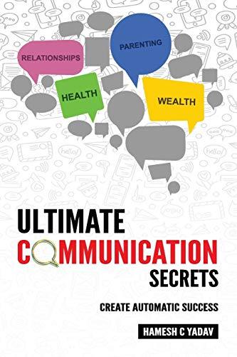 Ultimate Communication Secrets: Create Automatic Success
