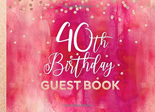 40th Birthday Guest Book: Artsy Guestbook For 40 Years Old Women - Pink Red Rose Gold Glitter Sparkle - Blank Unlined Pages To Write / Sign In - Anniversary Party Celebration Keepsake Journal For Her (Feier 40th Ideen Geburtstag)