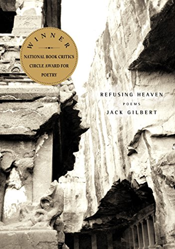 Refusing Heaven (Jack Gilbert)