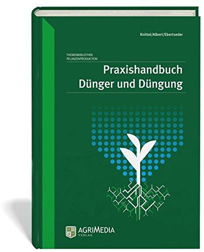 Praxishandbuch Dünger und Düngung