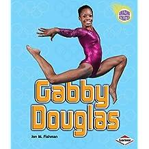 Gabby Douglas (Amazing Athletes) (English Edition)
