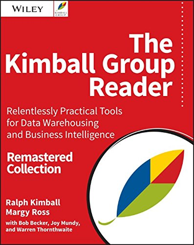the-kimball-group-reader-relentlessly-practical-tools-for-data-warehousing-and-business-intelligence