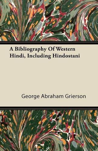 A Bibliography Of Western Hindi, Including Hindostani