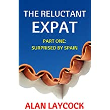 The Reluctant Expat: Part One - Surprised by Spain